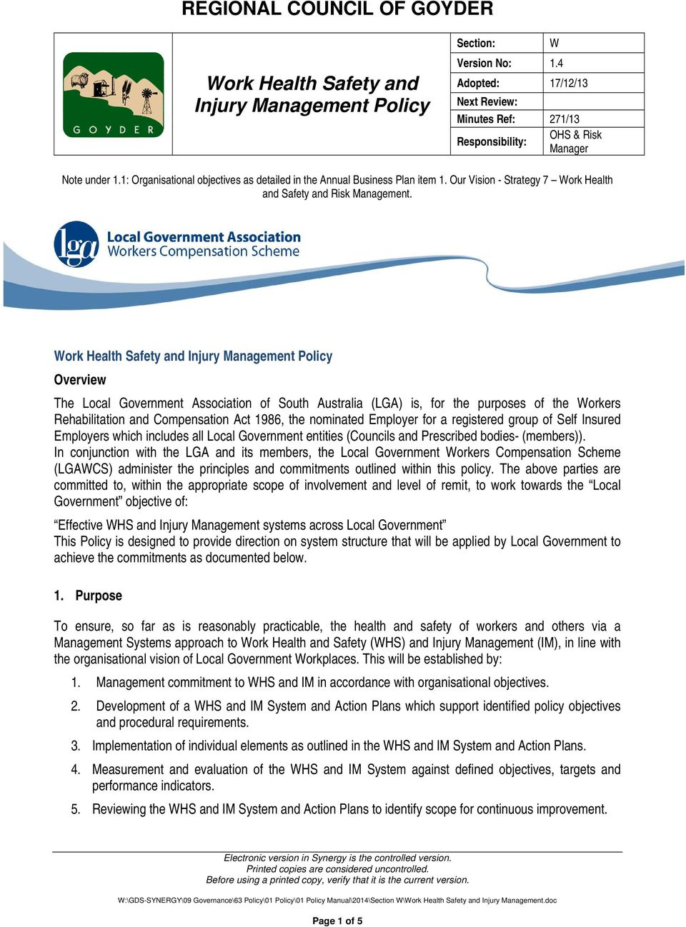 Work Health Safety and Injury Management Policy Overview The Local Government Association of South Australia (LGA) is, for the purposes of the Workers Rehabilitation and Compensation Act 1986, the