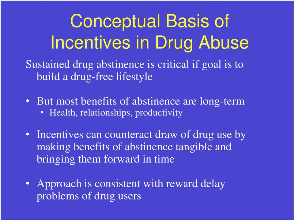productivity Incentives can counteract draw of drug use by making benefits of abstinence tangible