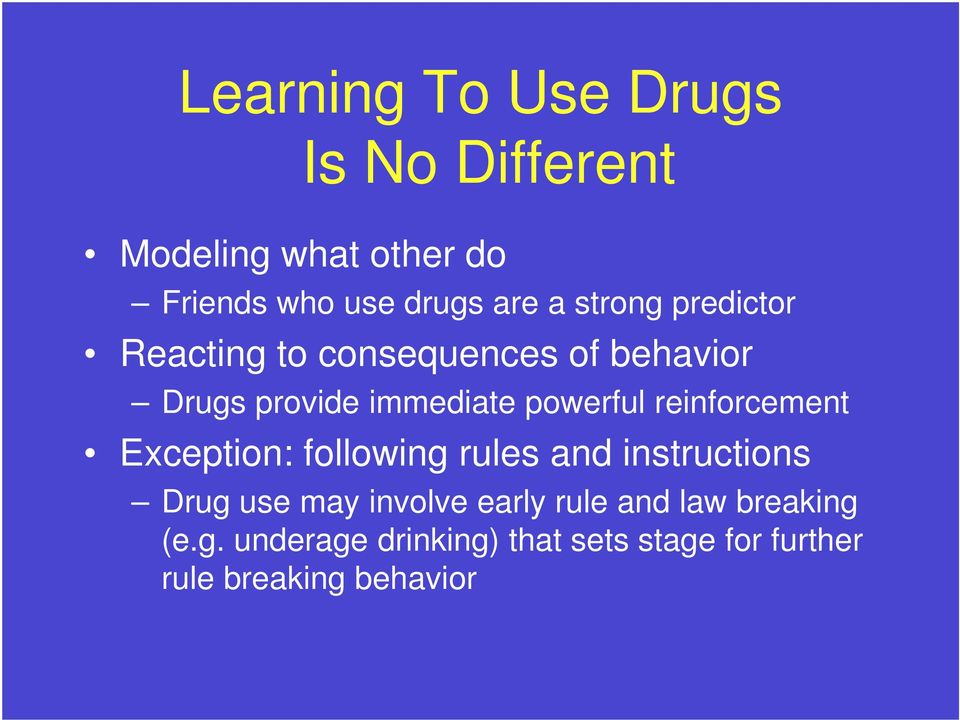 reinforcement Exception: following rules and instructions Drug use may involve early rule
