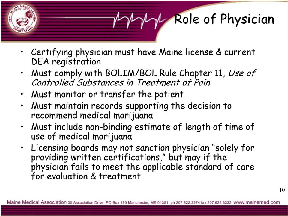 medical marijuana Must include non-binding estimate of length of time of use of medical marijuana Licensing boards may not sanction physician