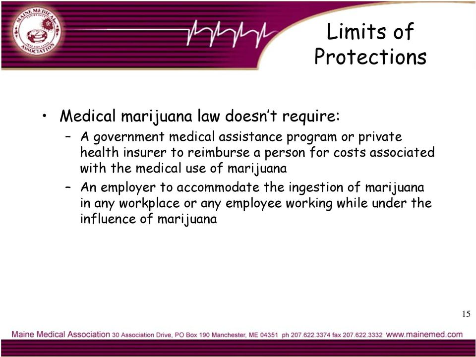 associated with the medical use of marijuana An employer to accommodate the