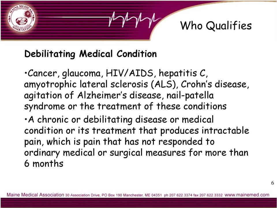 these conditions A chronic or debilitating disease or medical condition or its treatment that produces