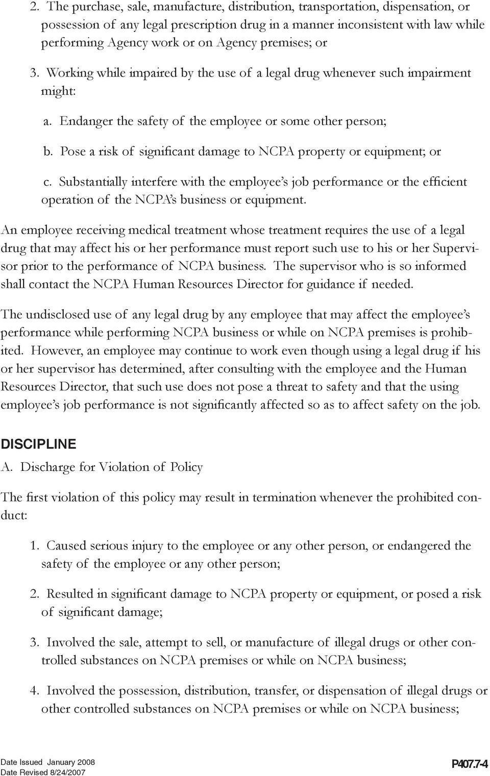 Pose a risk of significant damage to NCPA property or equipment; or c. Substantially interfere with the employee s job performance or the efficient operation of the NCPA s business or equipment.