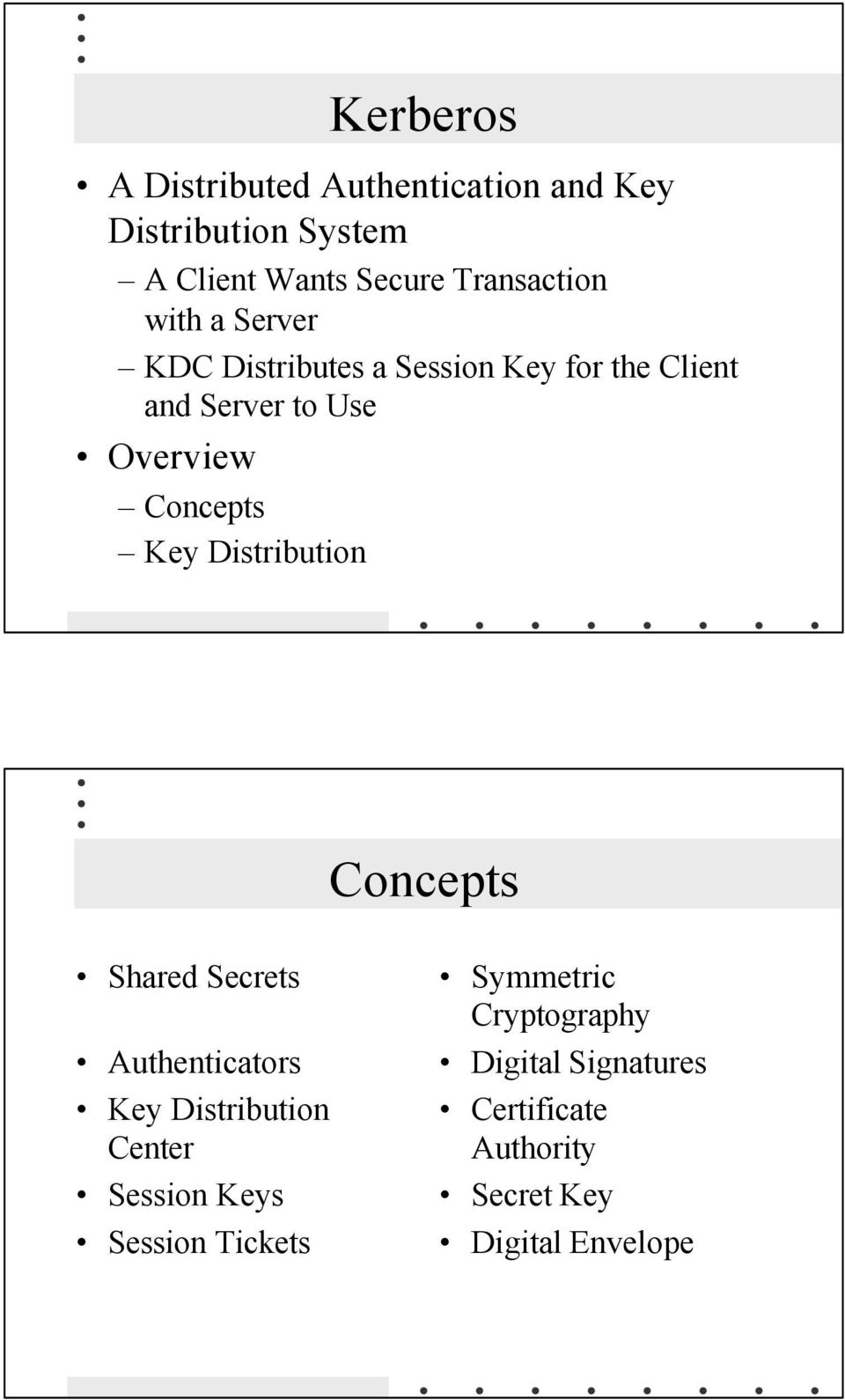 Concepts Key Distribution Concepts Shared Secrets Authenticators Key Distribution Center Session