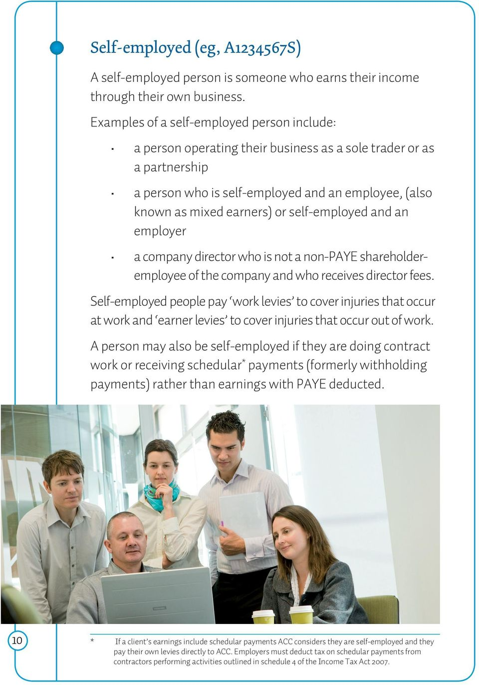 self-employed and an employer a company director who is not a non-paye shareholderemployee of the company and who receives director fees.