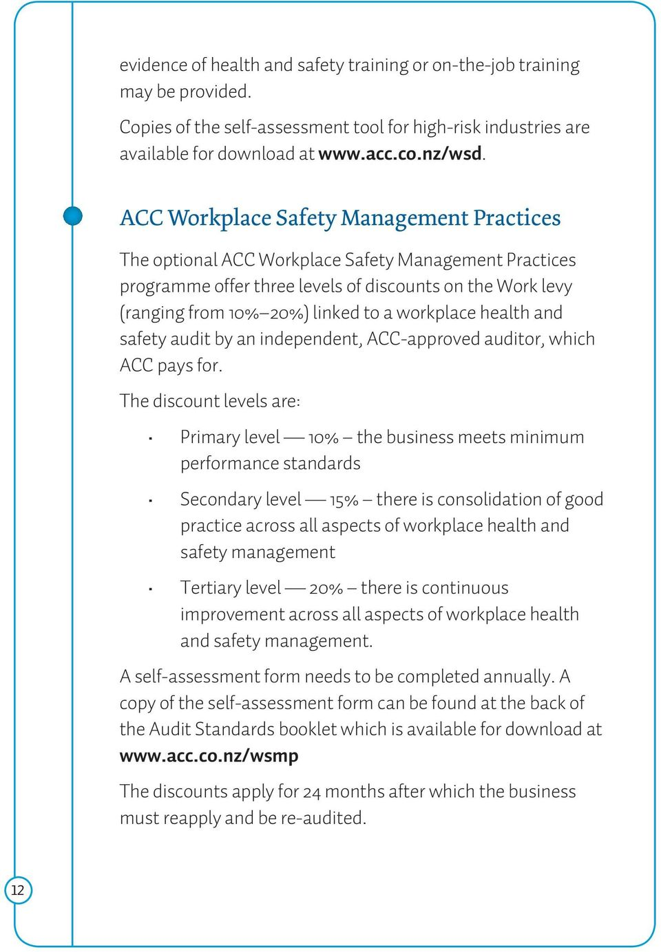 workplace health and safety audit by an independent, ACC-approved auditor, which ACC pays for.