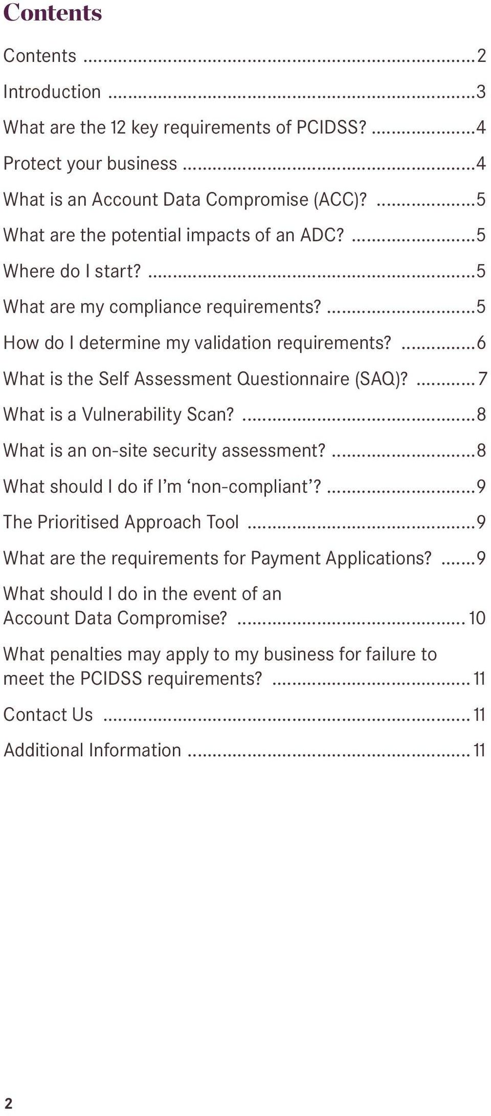 ... 7 What is a Vulnerability Scan?...8 What is an on-site security assessment?...8 What should I do if I m non-compliant?...9 The Prioritised Approach Tool.