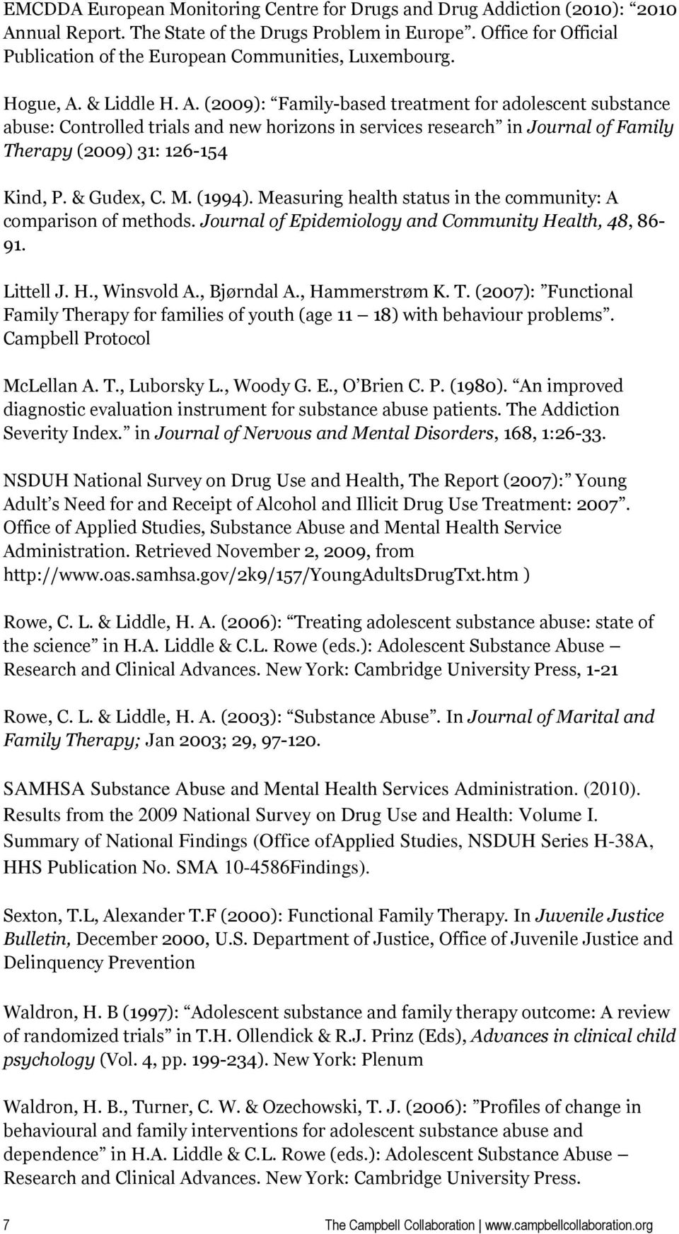 & Liddle H. A. (2009): Family-based treatment for adolescent substance abuse: Controlled trials and new horizons in services research in Journal of Family Therapy (2009) 31: 126-154 Kind, P.