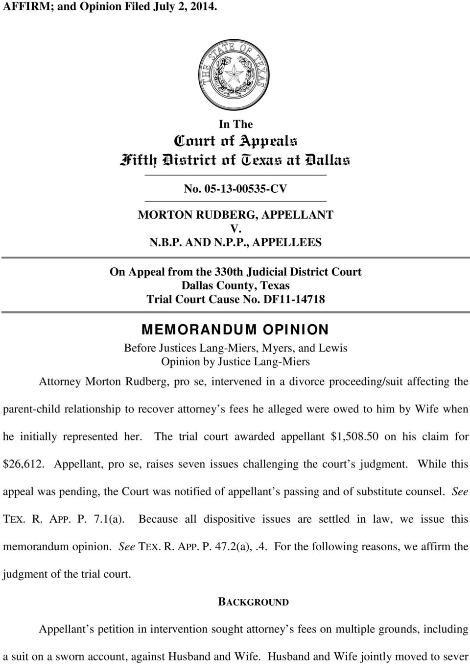 DF11-14718 MEMORANDUM OPINION Before Justices Lang-Miers, Myers, and Lewis Opinion by Justice Lang-Miers Attorney Morton Rudberg, pro se, intervened in a divorce proceeding/suit affecting the