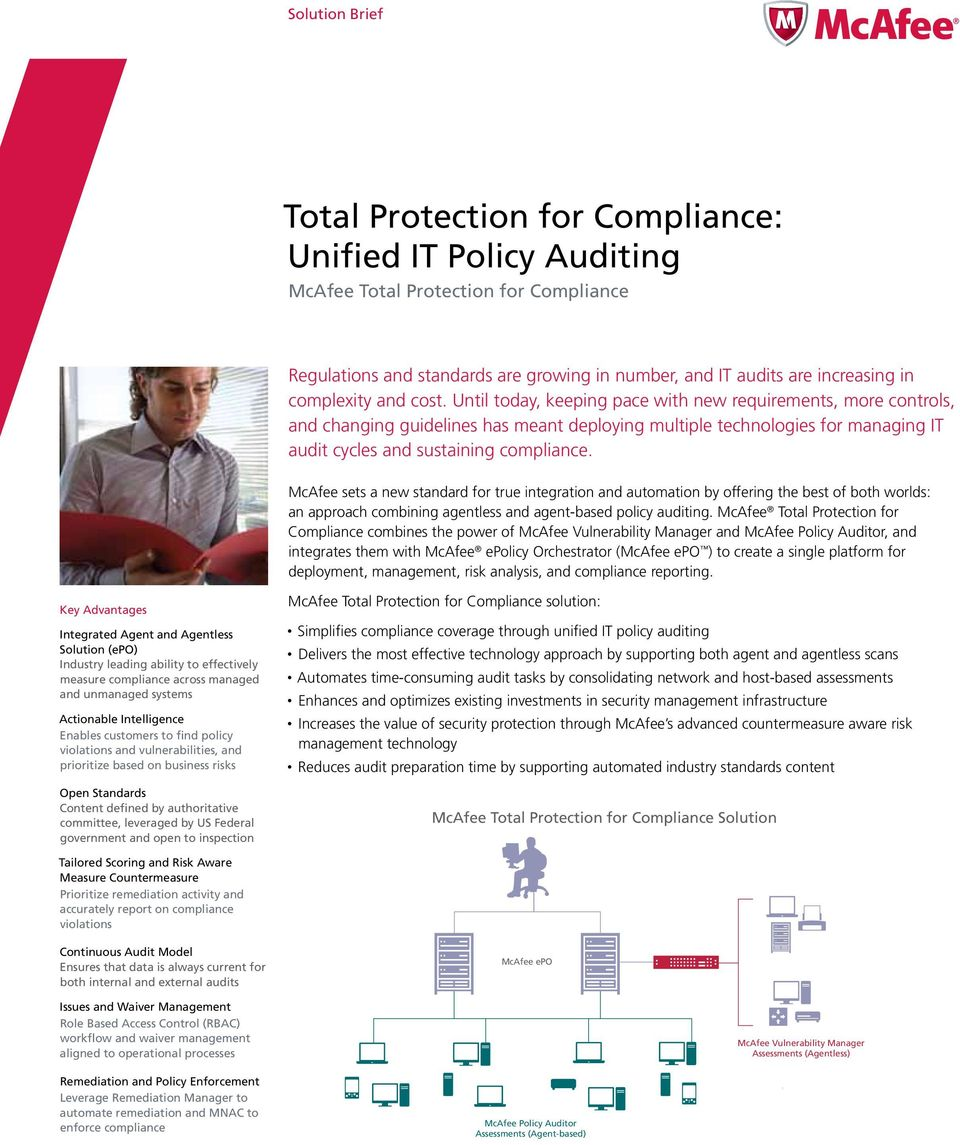 McAfee sets a new standard for true integration and automation by offering the best of both worlds: an approach combining agentless and agent-based policy auditing.
