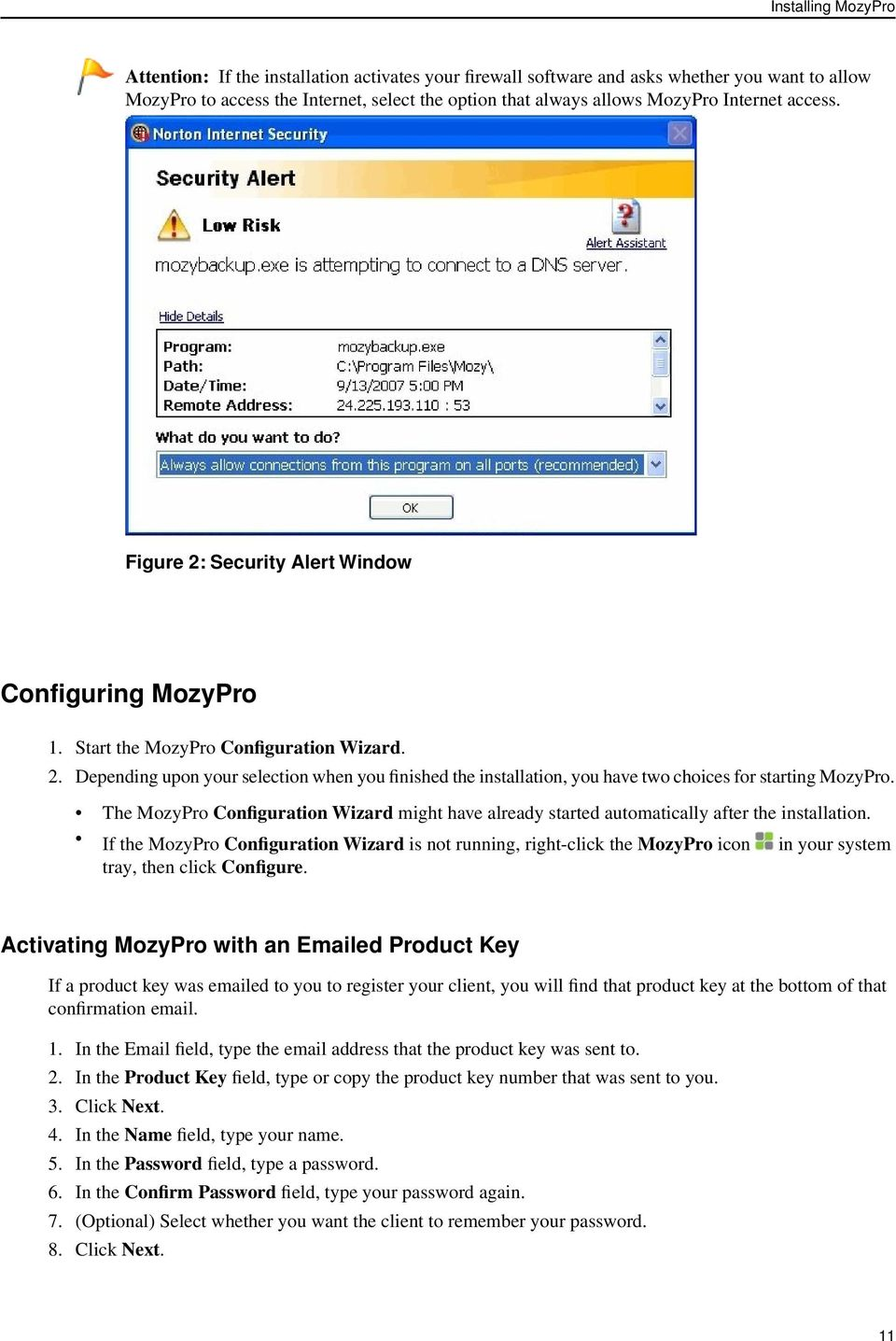 The MozyPro Configuration Wizard might have already started automatically after the installation.