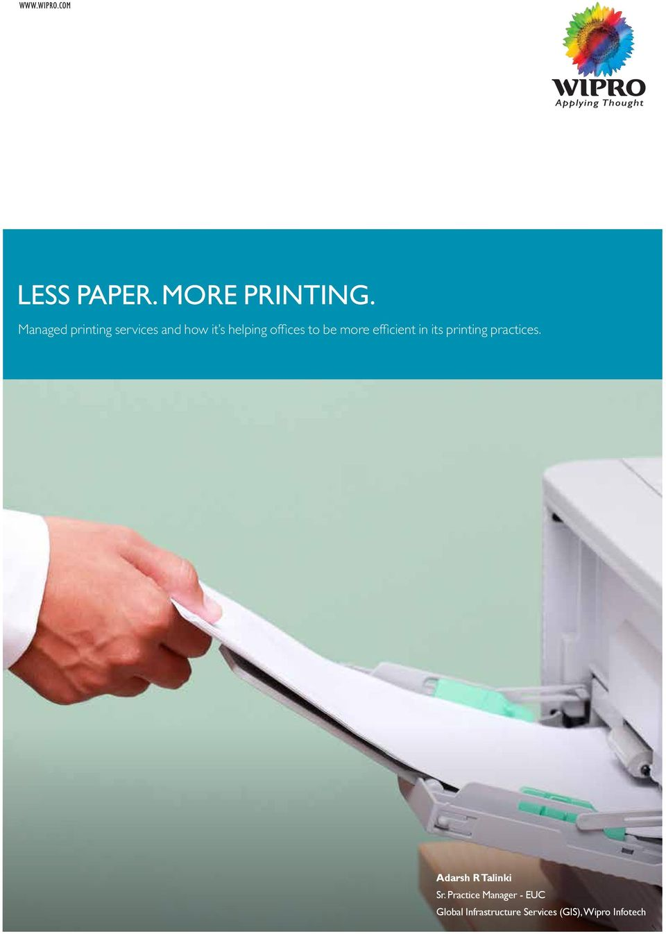 be more efficient in its printing practices.
