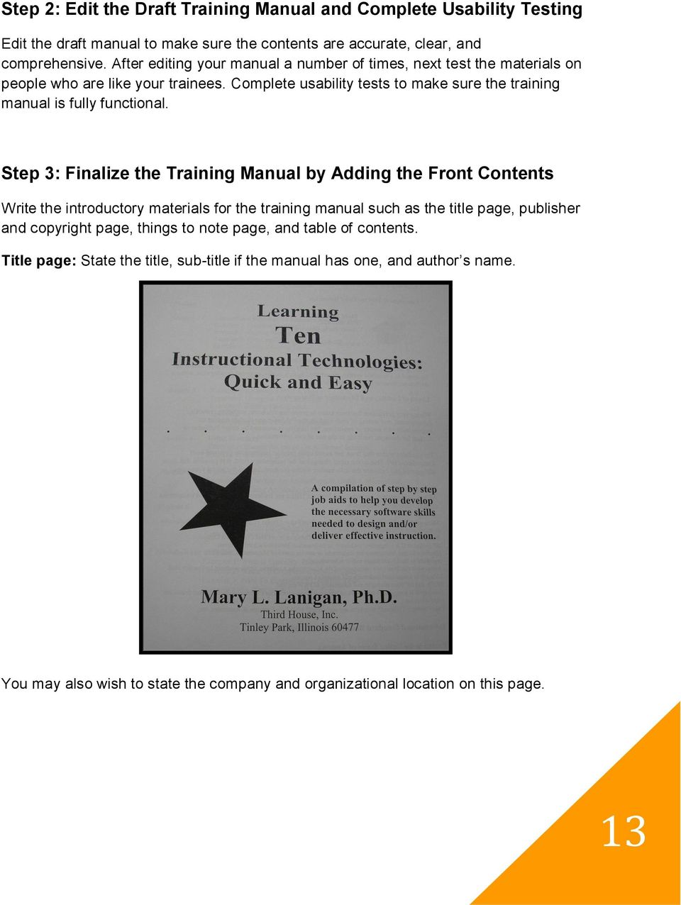 Complete usability tests to make sure the training manual is fully  functional.