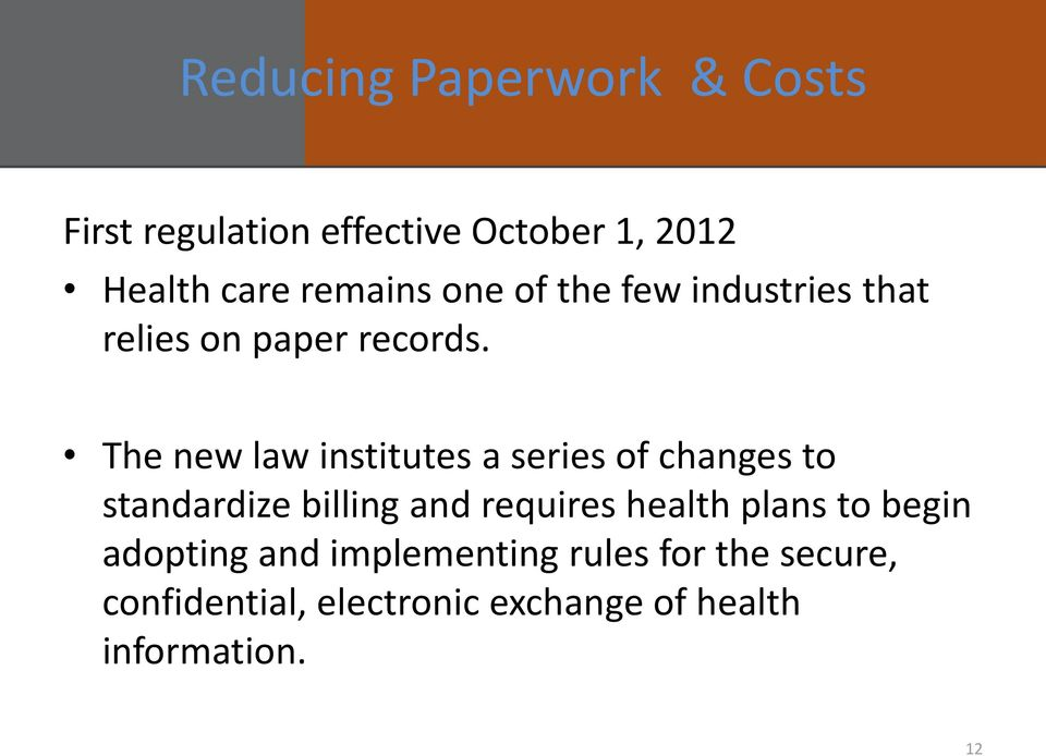 The new law institutes a series of changes to standardize billing and requires health
