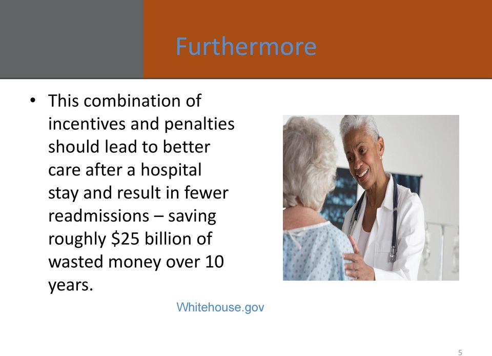 stay and result in fewer readmissions saving roughly