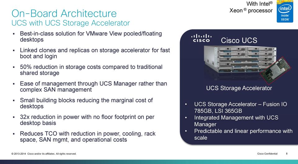 of desktops 32x reduction in power with no floor footprint on per desktop basis Reduces TCO with reduction in power, cooling, rack space, SAN mgmt, and operational costs With Intel Xeon