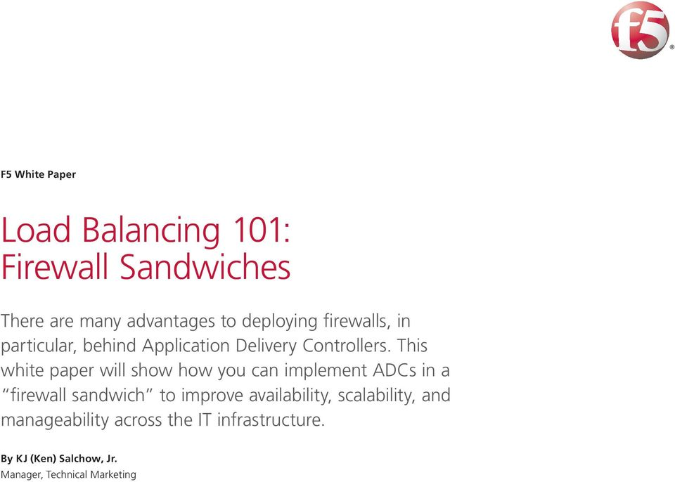 This white paper will show how you can implement ADCs in a firewall sandwich to improve