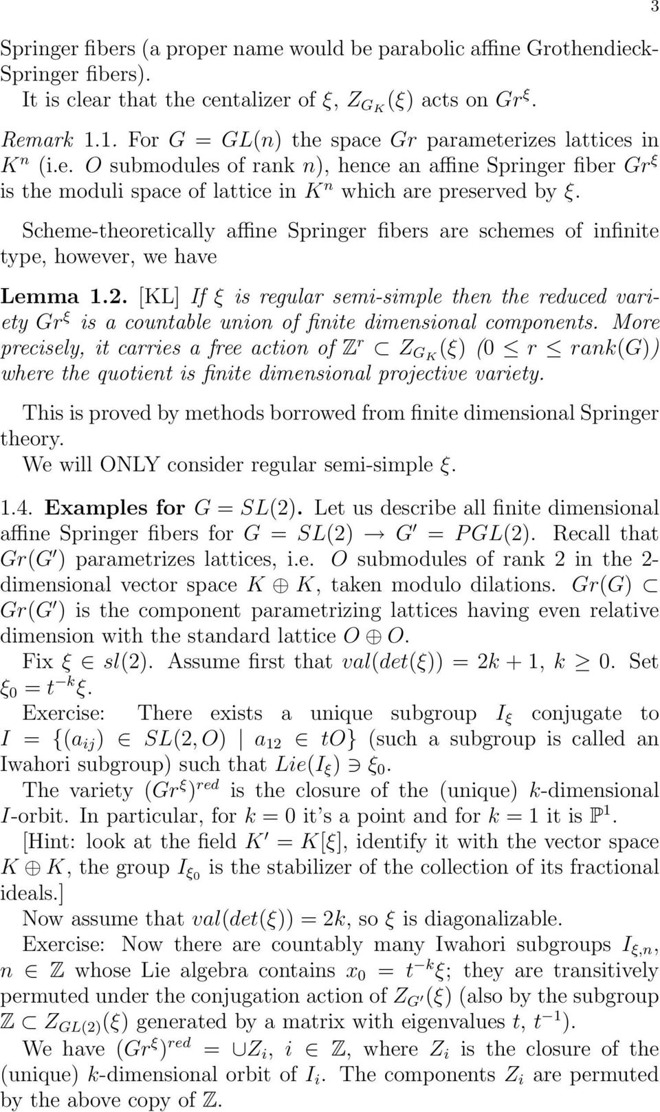 Scheme-theoretically affine Springer fibers are schemes of infinite type, however, we have Lemma 1.2.