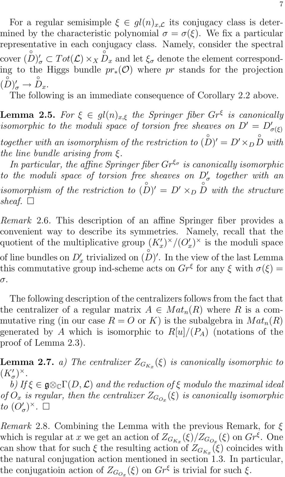 The following is an immediate consequence of Corollary 2.2 above. Lemma 2.5.