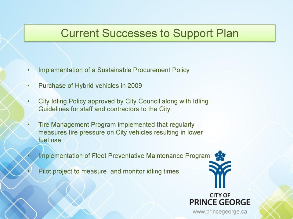 City Tire Management Program implemented that regularly measures tire pressure on City vehicles resulting in lower