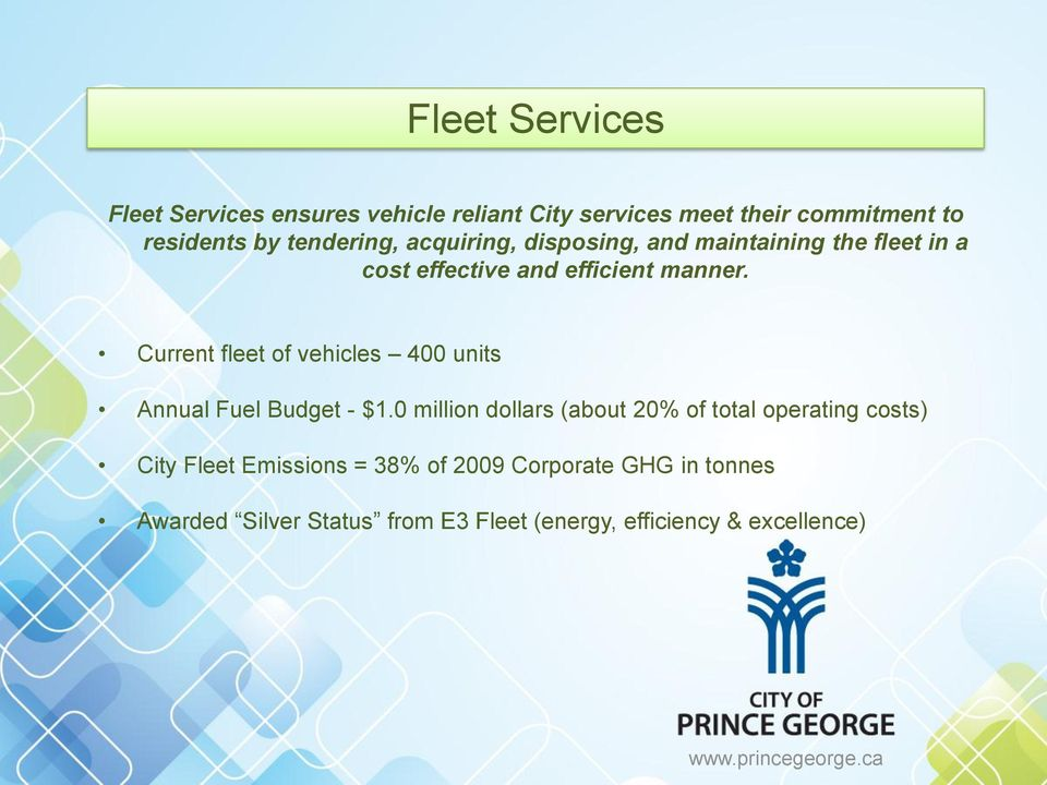 Current fleet of vehicles 400 units Annual Fuel Budget - $1.