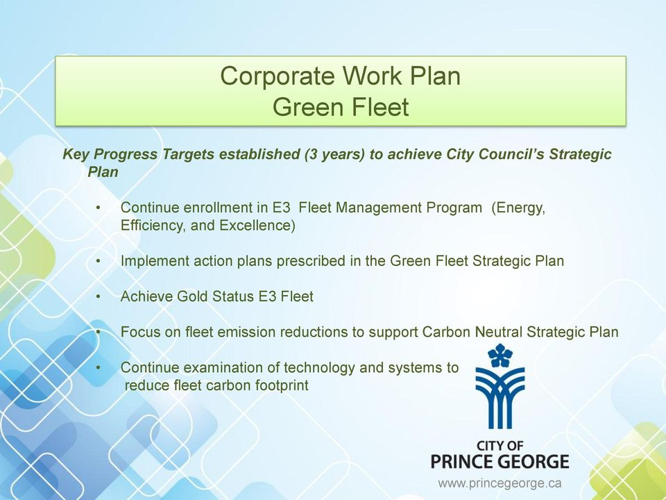 plans prescribed in the Green Fleet Strategic Plan Achieve Gold Status E3 Fleet Focus on fleet emission
