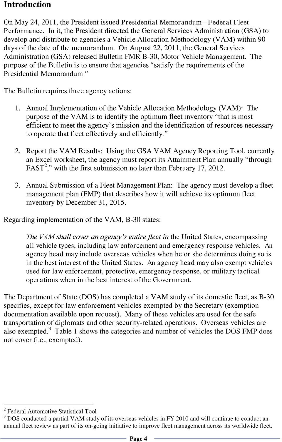 On August 22, 2011, the General Services Administration (GSA) released Bulletin FMR B-30, Motor Vehicle Management.