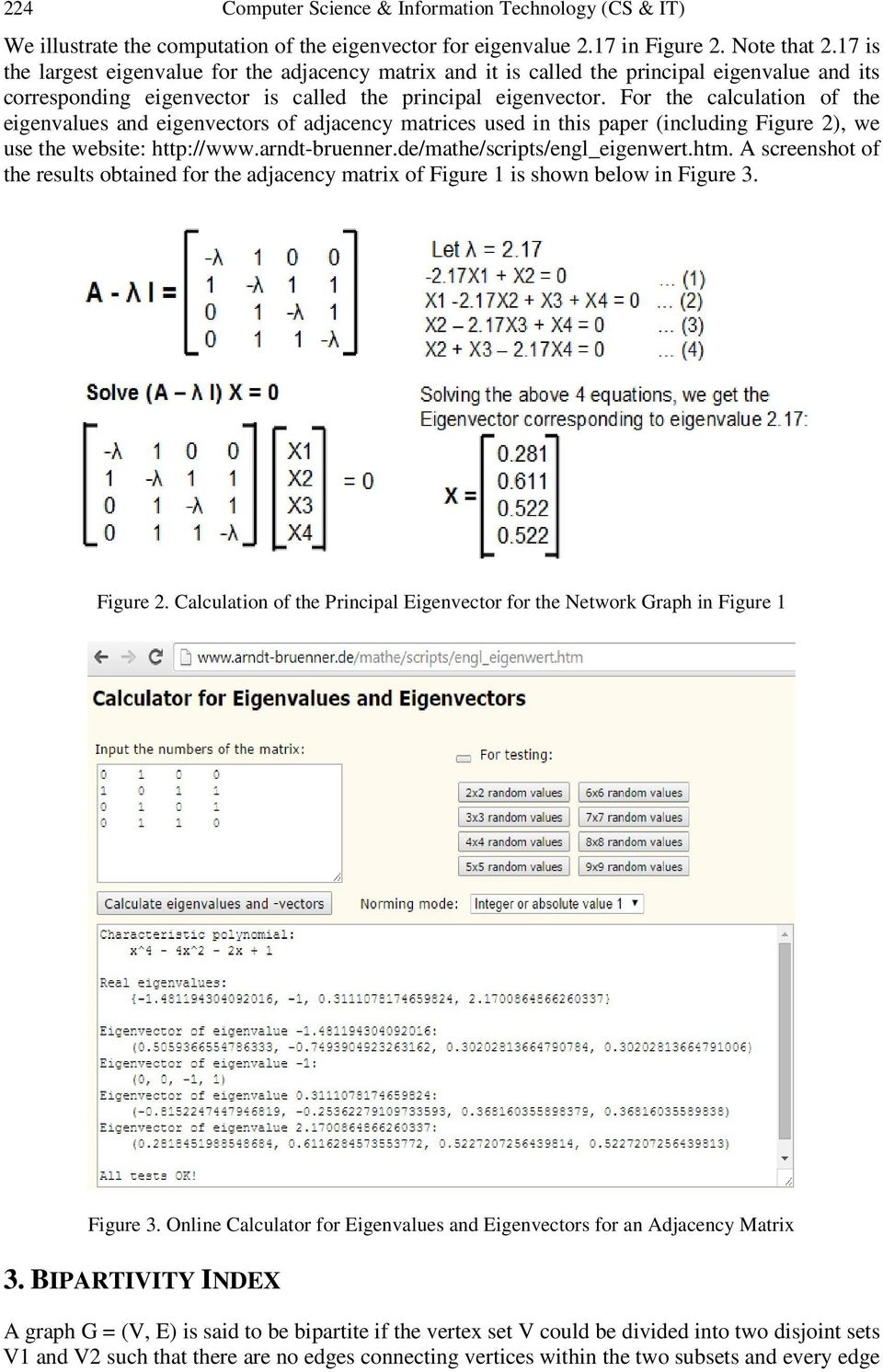USE OF EIGENVALUES AND EIGENVECTORS TO ANALYZE BIPARTIVITY