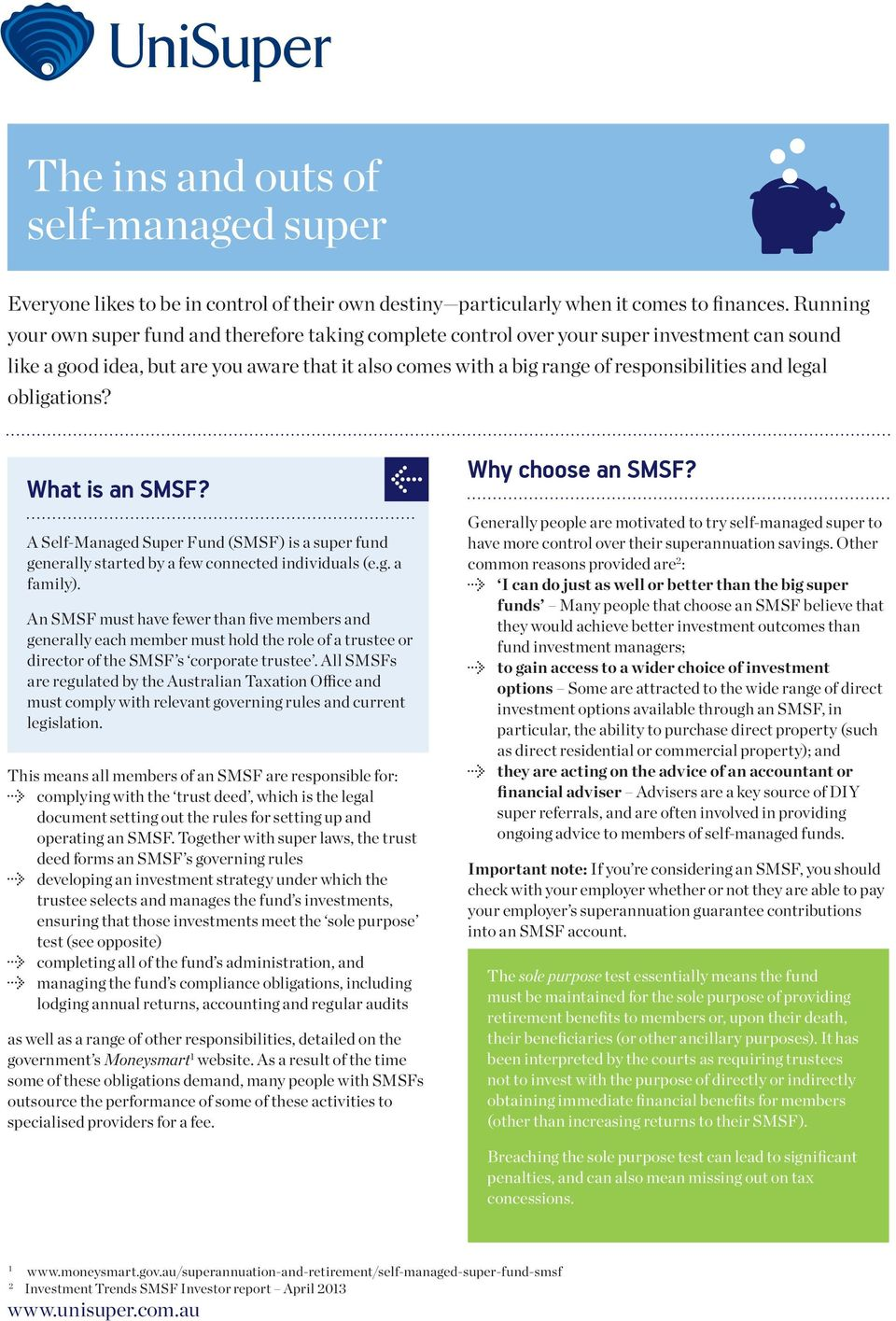 legal obligations? What is an SMSF? A Self-Managed Super Fund (SMSF) is a super fund generally started by a few connected individuals (e.g. a family).