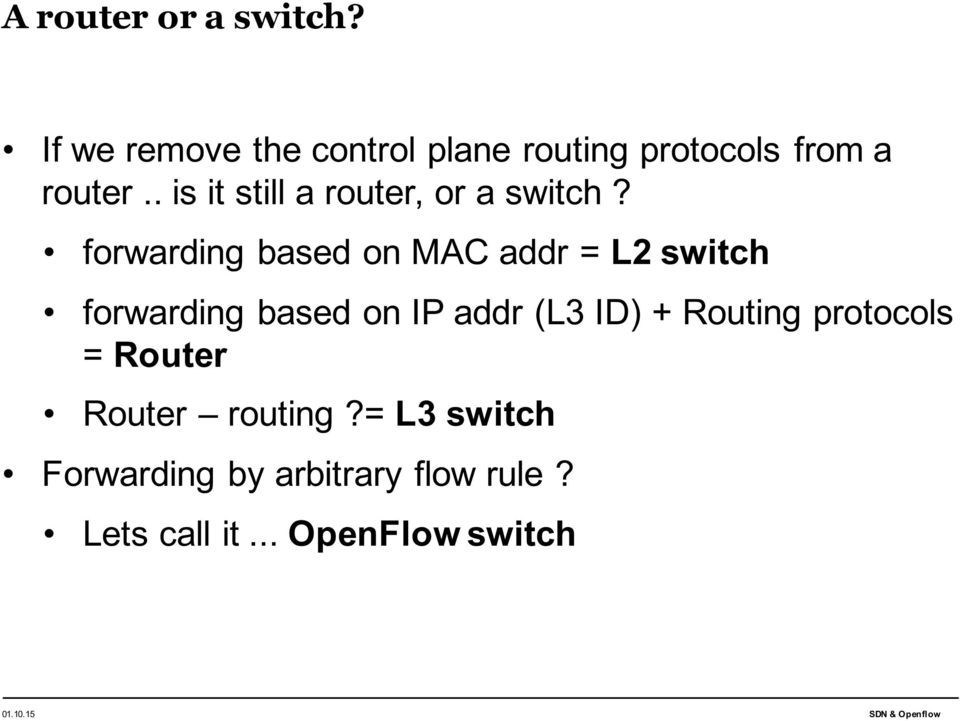 . is it still a router, or a switch?