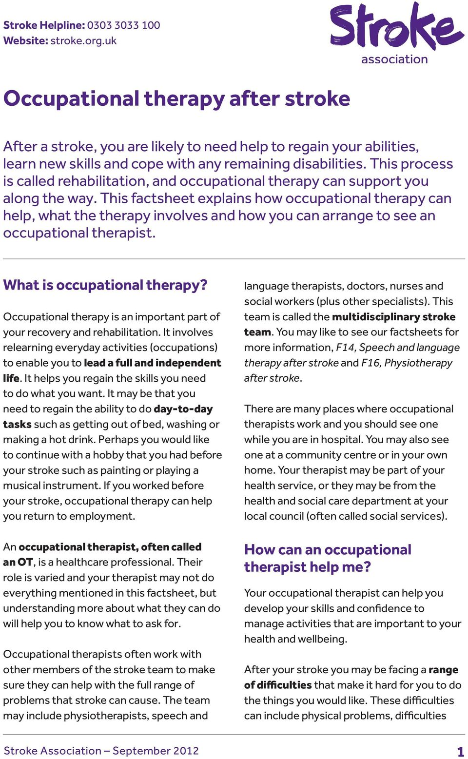 This process is called rehabilitation, and occupational therapy can support you along the way.