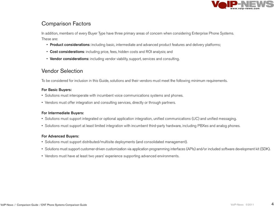 Vendor considerations: including vendor viability, support, services and consulting.