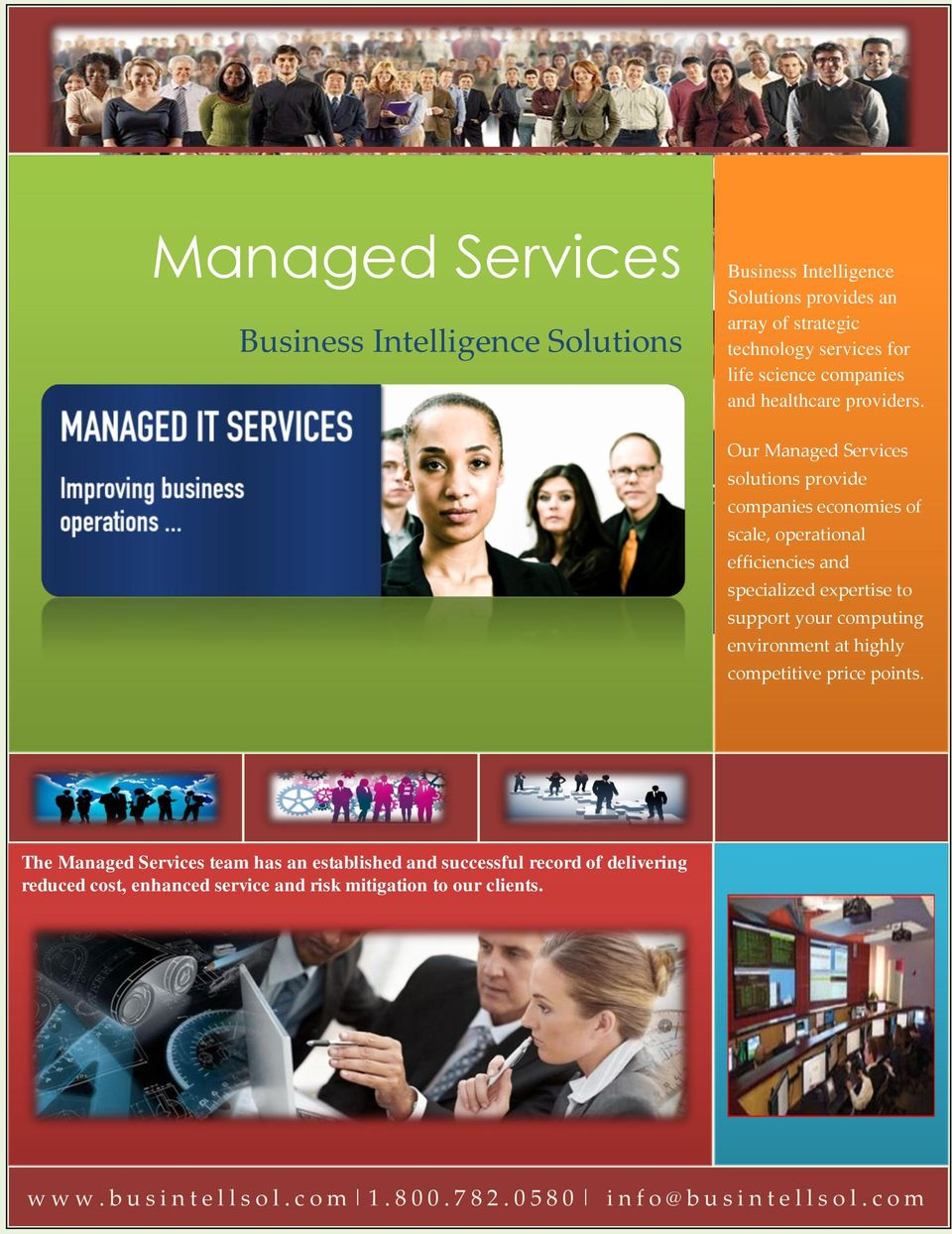 Our Managed Services solutions provide companies economies of scale, operational efficiencies and specialized expertise to support