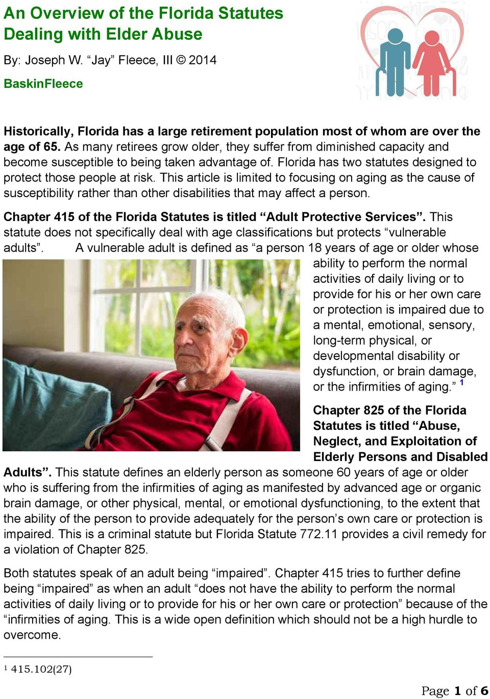 As many retirees grow older, they suffer from diminished capacity and become susceptible to being taken advantage of. Florida has two statutes designed to protect those people at risk.