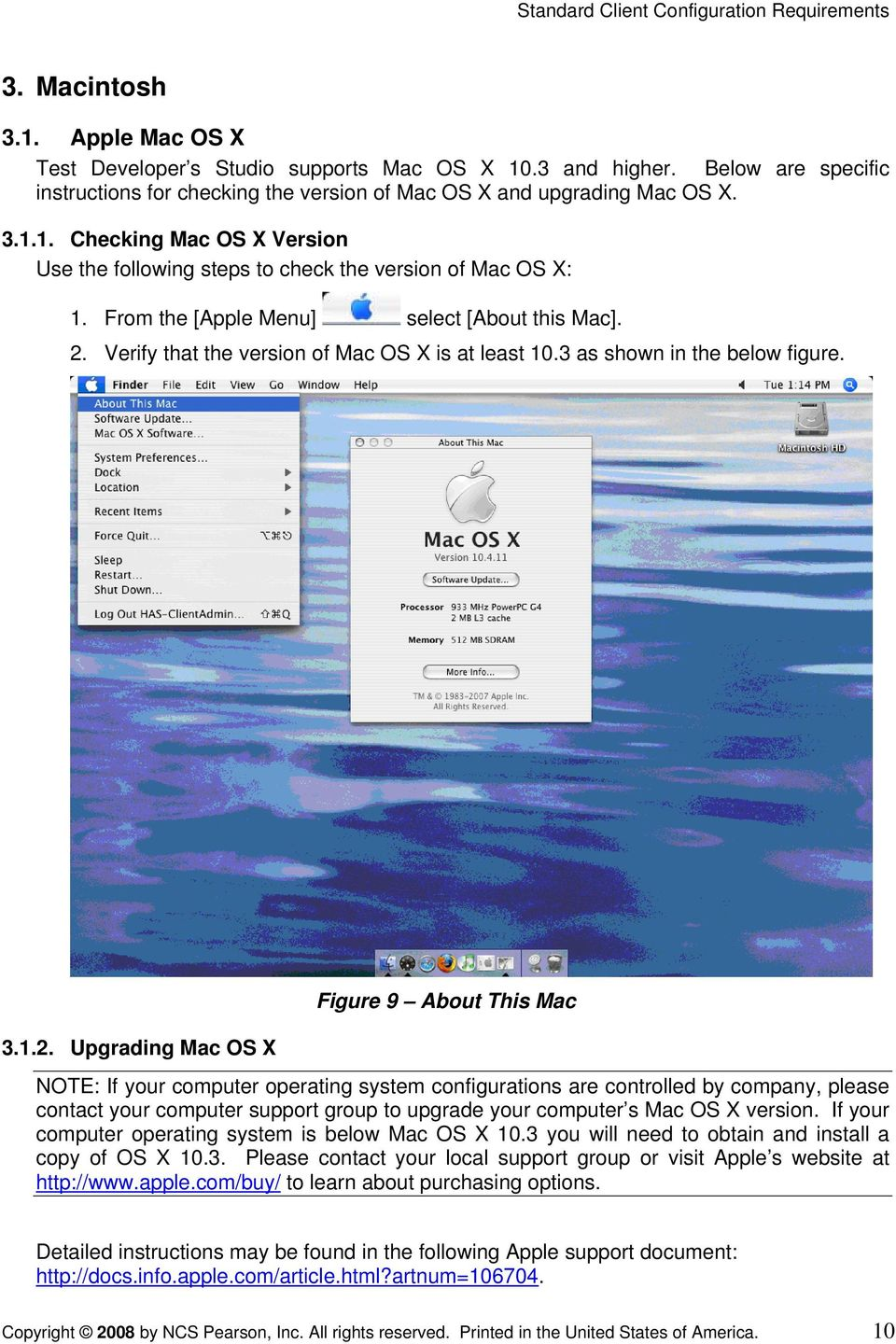 Verify that the version of Mac OS X is at least 10.3 as shown in the below figure. 3.1.2.