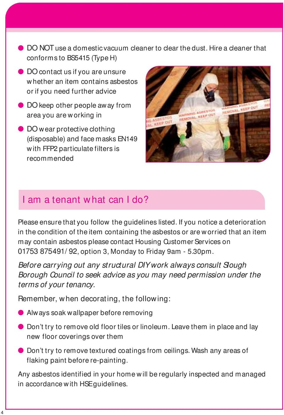 in l DO wear protective clothing (disposable) and face masks EN149 with FFP2 particulate filters is recommended I am a tenant what can I do? Please ensure that you follow the guidelines listed.