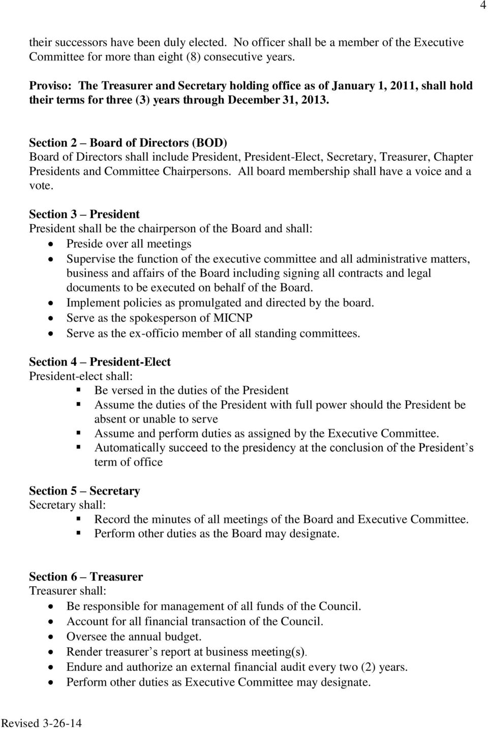 Section 2 Board of Directors (BOD) Board of Directors shall include President, President-Elect, Secretary, Treasurer, Chapter Presidents and Committee Chairpersons.