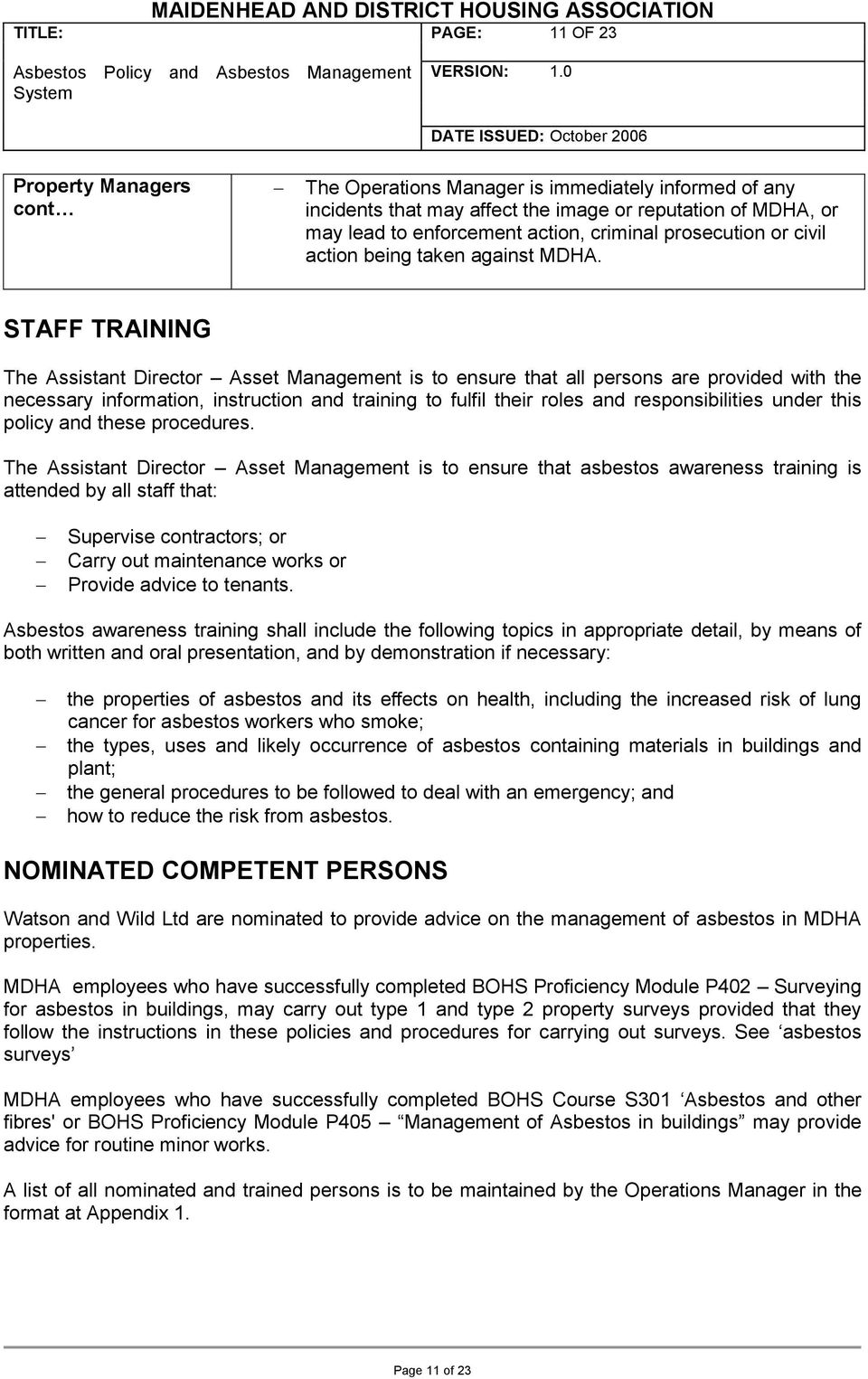 STAFF TRAINING The Assistant Director Asset Management is to ensure that all persons are provided with the necessary information, instruction and training to fulfil their roles and responsibilities