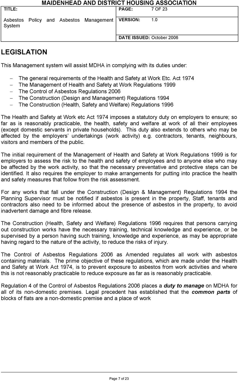 Safety and Welfare) Regulations 1996 The Health and Safety at Work etc Act 1974 imposes a statutory duty on employers to ensure; so far as is reasonably practicable, the health, safety and welfare at