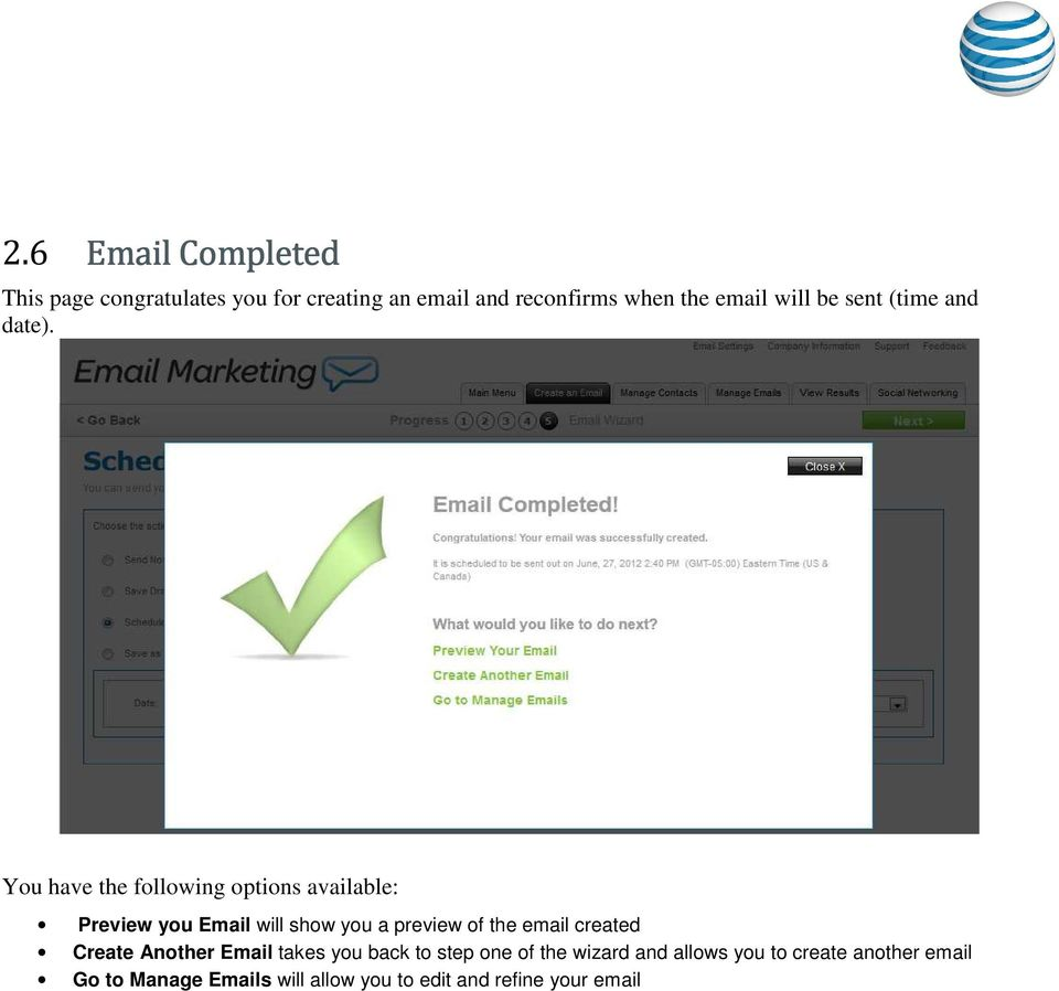 You have the following options available: Preview you Email will show you a preview of the email