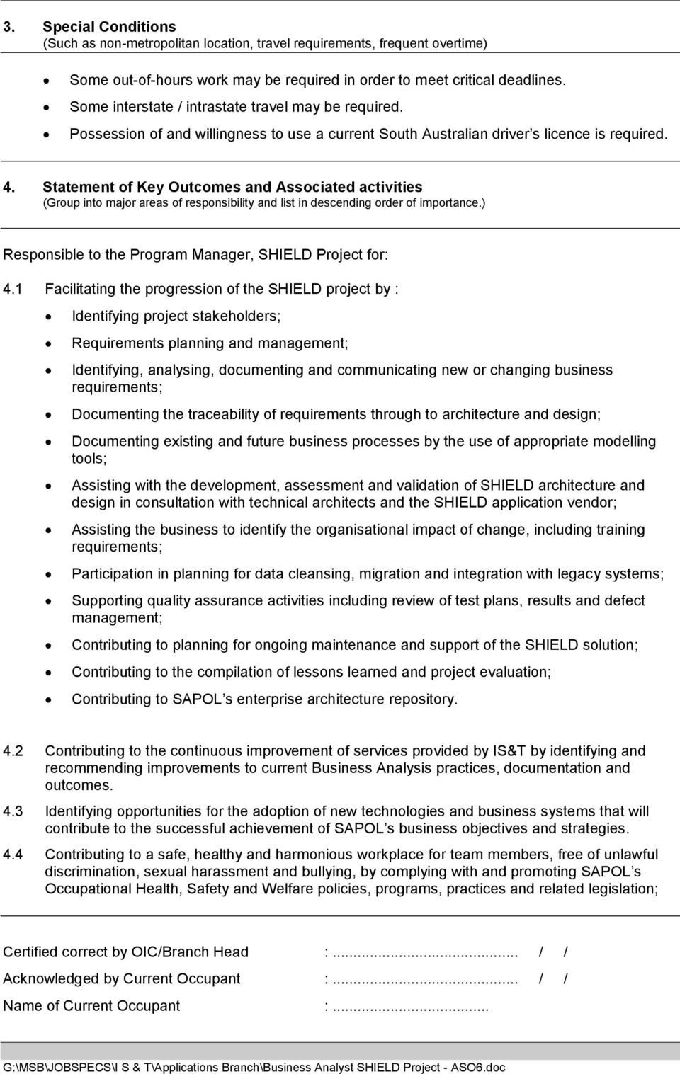 Statement of Key Outcomes and Associated activities (Group into major areas of responsibility and list in descending order of importance.) Responsible to the Program Manager, SHIELD Project for: 4.