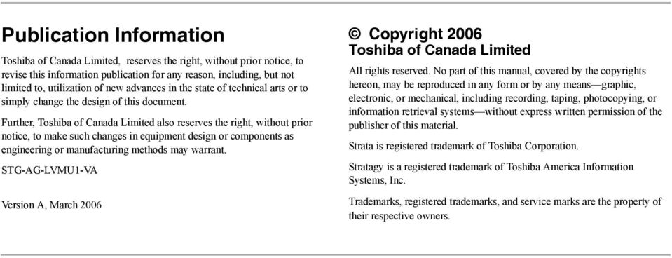 Further, Toshiba of Canada Limited also reserves the right, without prior notice, to make such changes in equipment design or components as engineering or manufacturing methods may warrant.