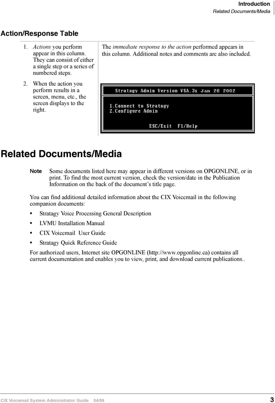 , the screen displays to the right. Related Documents/Media Note Some documents listed here may appear in different versions on OPGONLINE, or in print.