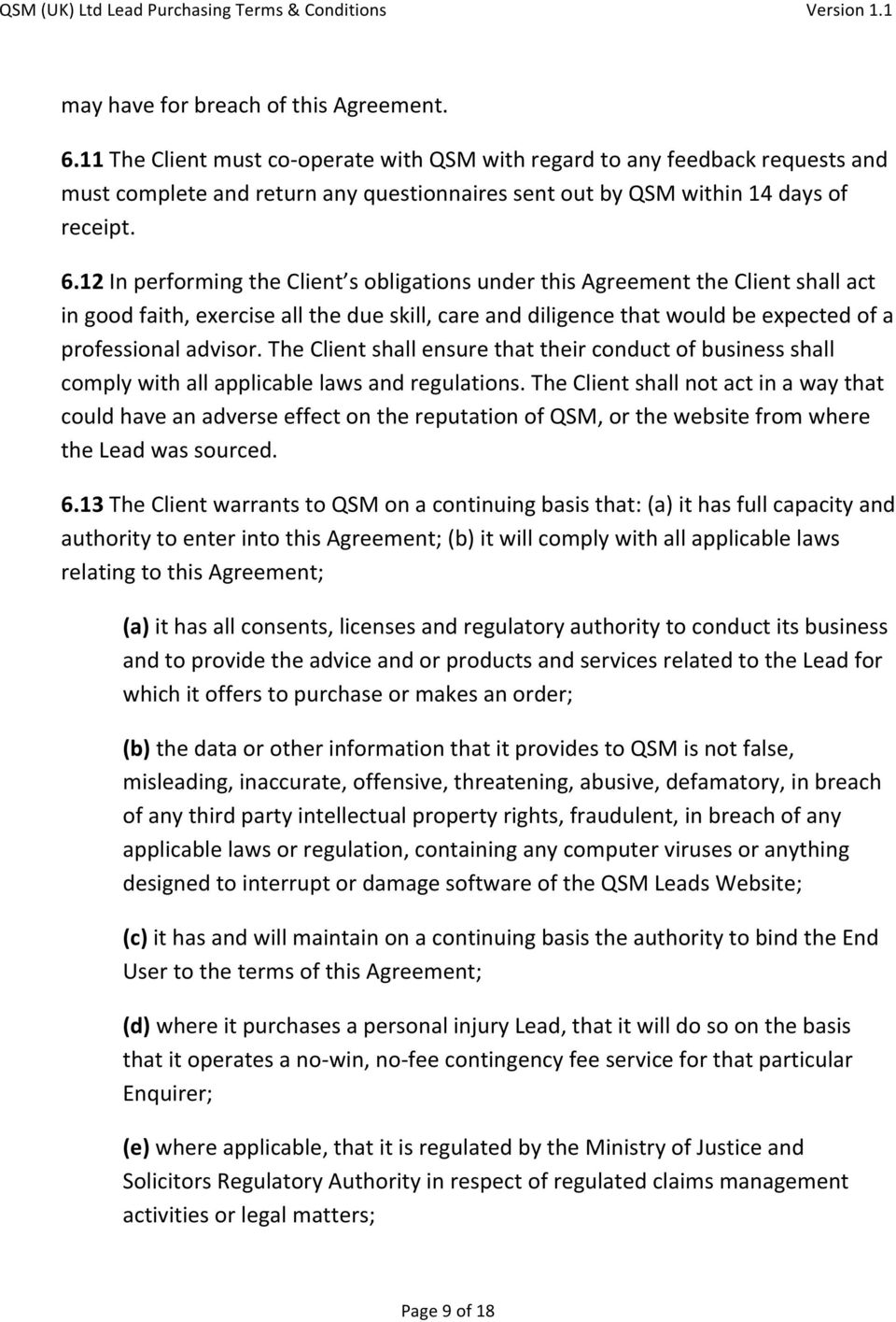 12 In performing the Client s obligations under this Agreement the Client shall act in good faith, exercise all the due skill, care and diligence that would be expected of a professional advisor.