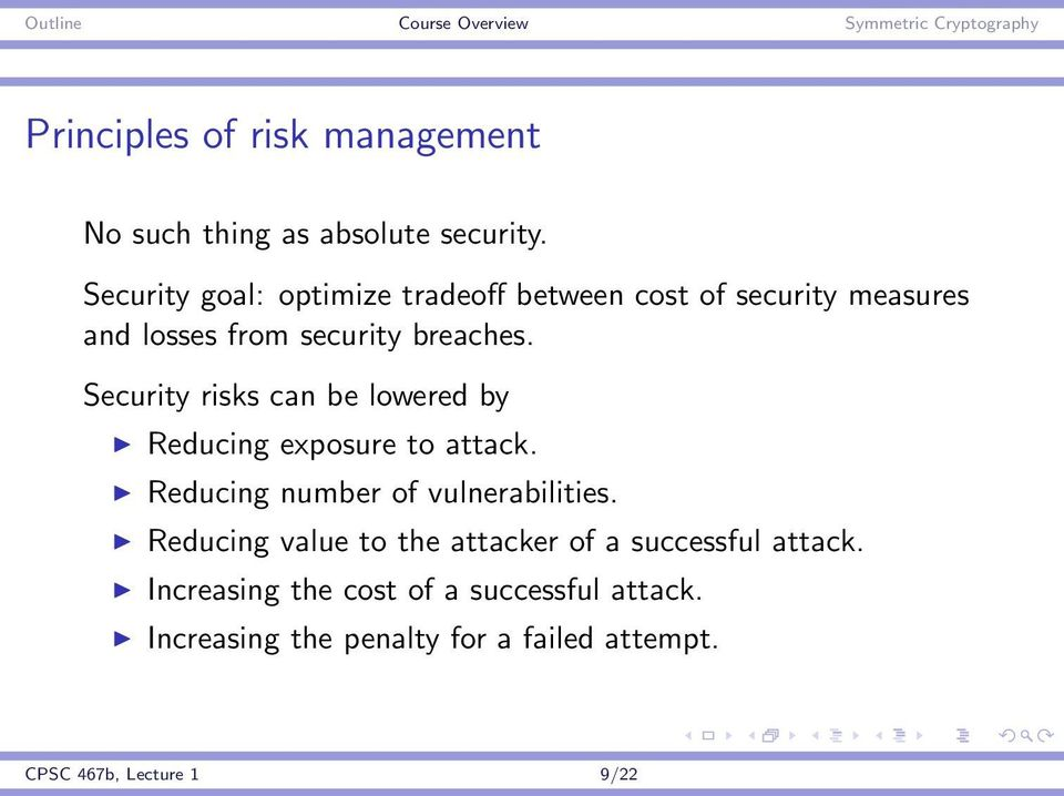 Security risks can be lowered by Reducing exposure to attack. Reducing number of vulnerabilities.