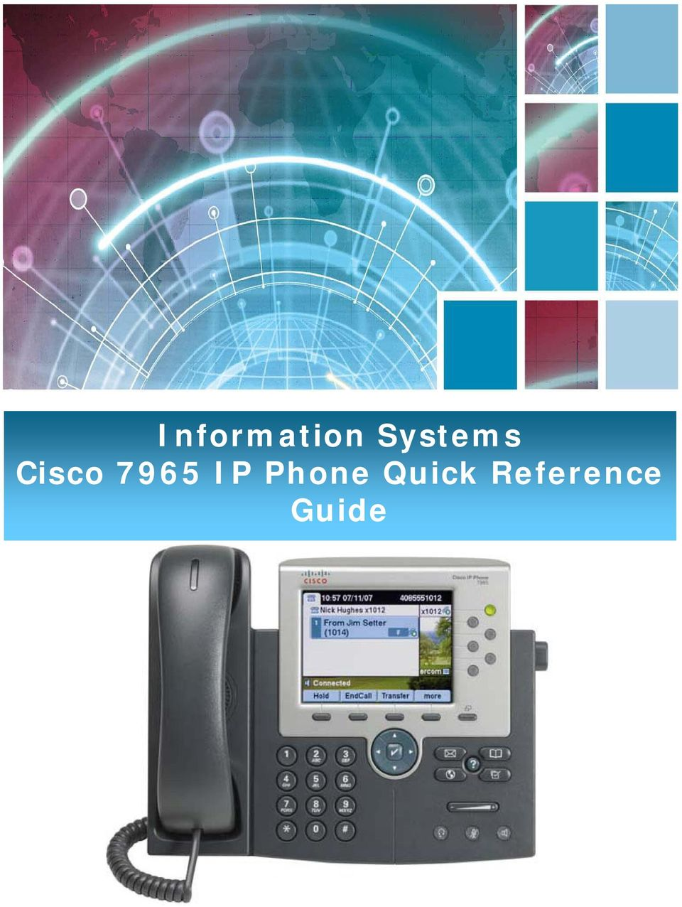 Information Systems Cisco 7965 IP Phone Quick Reference Guide - PDF