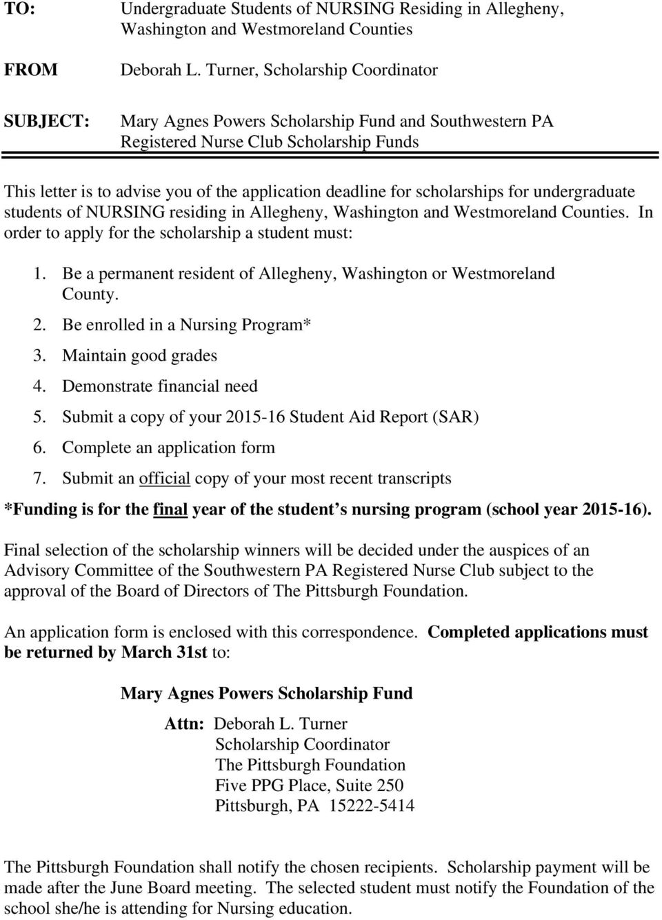 scholarships for undergraduate students of NURSING residing in Allegheny, Washington and Westmoreland Counties. In order to apply for the scholarship a student must: 1.