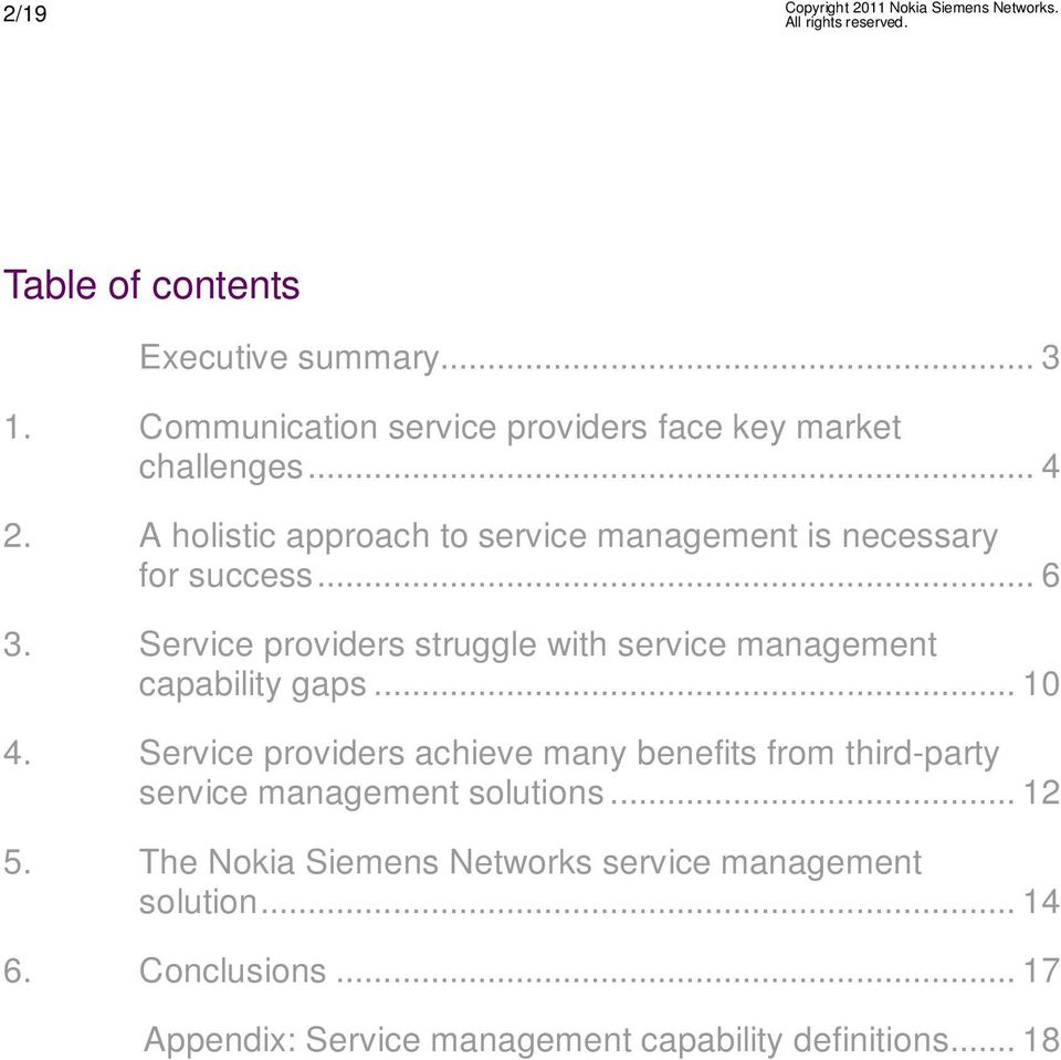 Service providers struggle with service management capability gaps... 10 4.