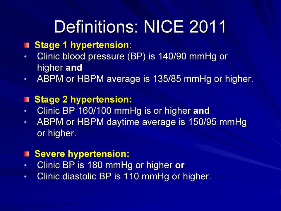 Stage 2 hypertension: Clinic BP 160/100 mmhg is or higher and ABPM or HBPM daytime average