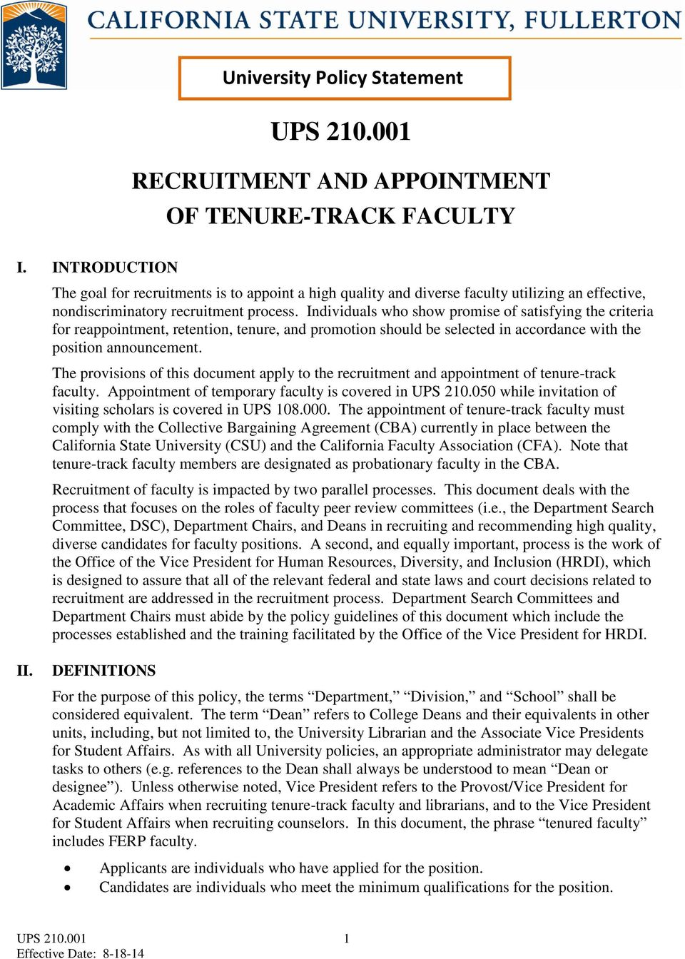 Individuals who show promise of satisfying the criteria for reappointment, retention, tenure, and promotion should be selected in accordance with the position announcement.